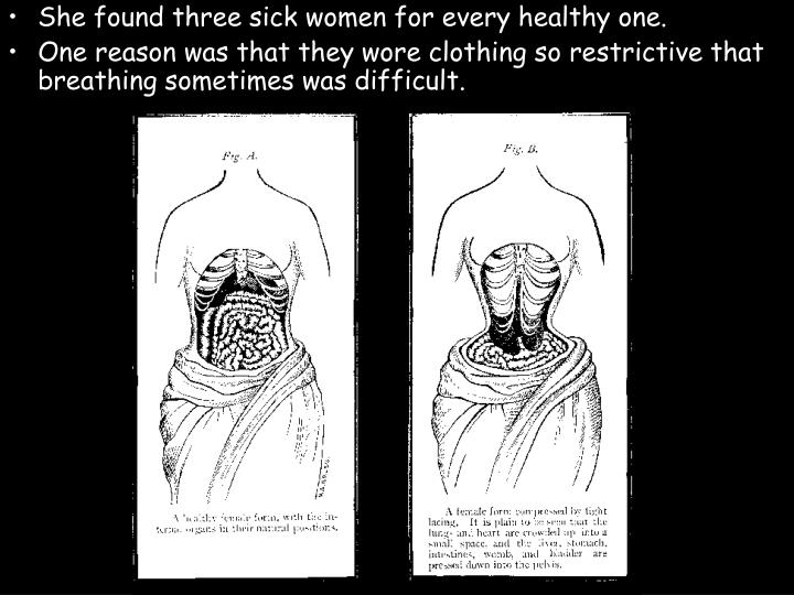 She found three sick women for every healthy one.