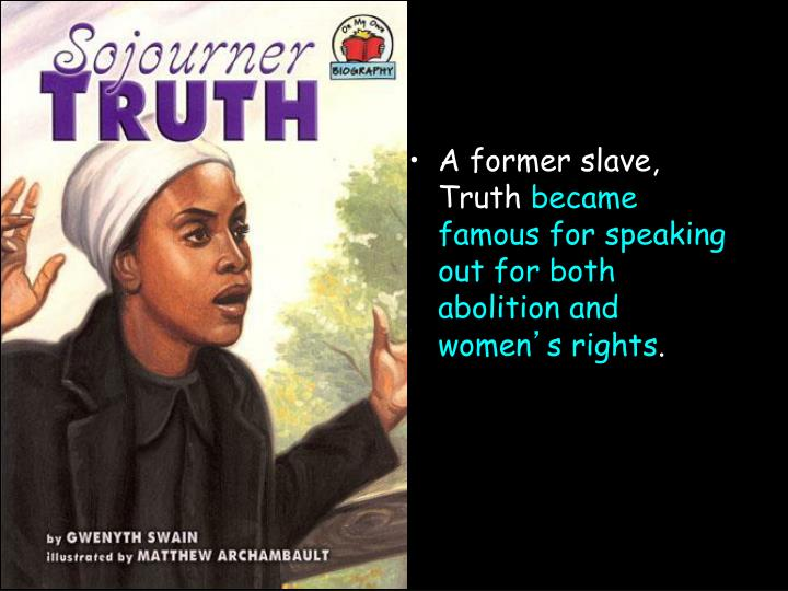 A former slave, Truth