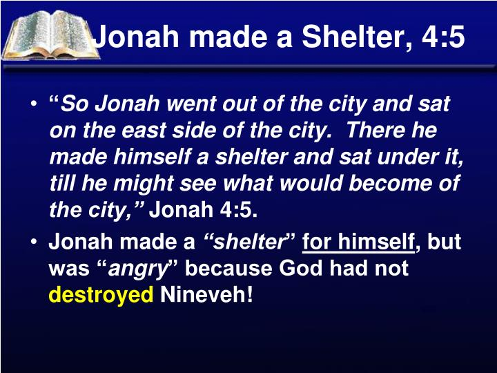 Jonah made a Shelter, 4:5