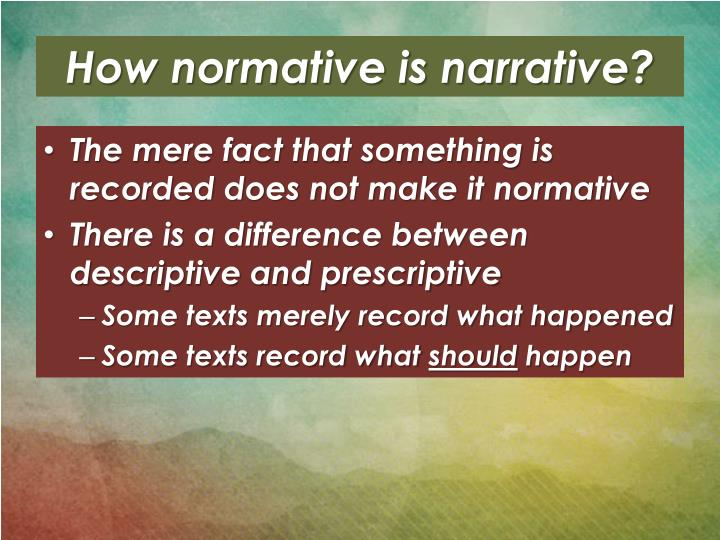 How normative is narrative?