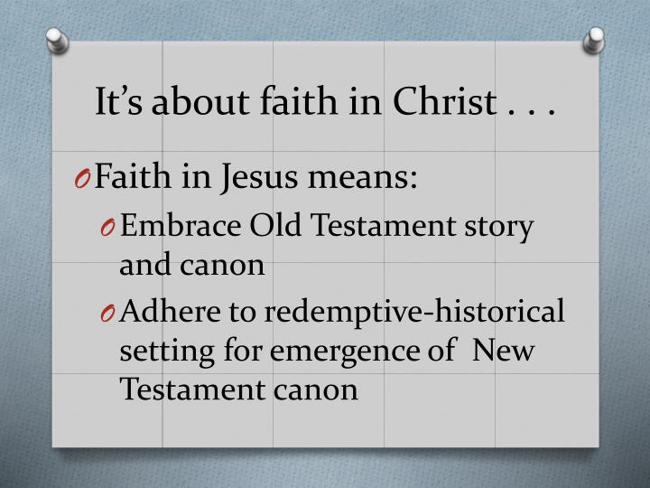 It's about faith in Christ . . .