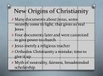 new origins of christianity
