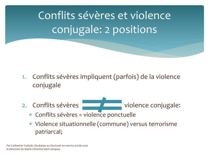 Conflits sévères et violence conjugale: 2 positions