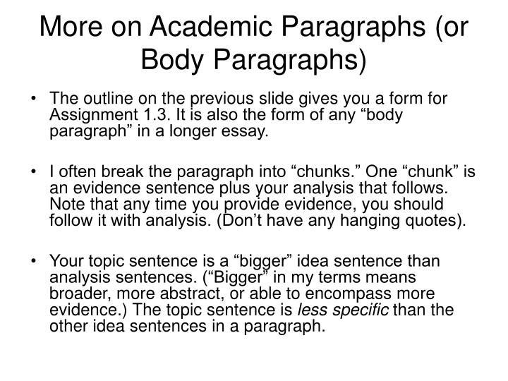 More on Academic Paragraphs (or Body Paragraphs)
