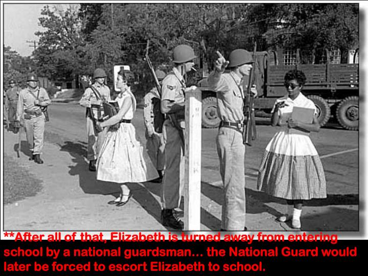 **After all of that, Elizabeth is turned away from entering school by a national