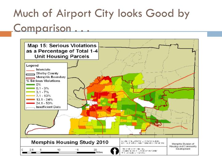 Much of Airport City looks Good by Comparison . . .