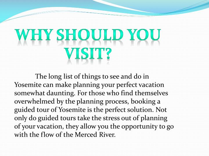 WHY SHOULD YOU VISIT?