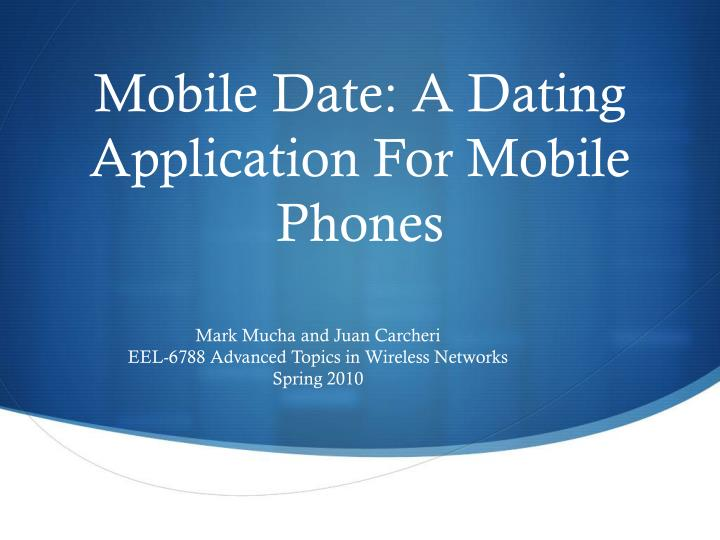 Mobile date a dating application for mobile phones
