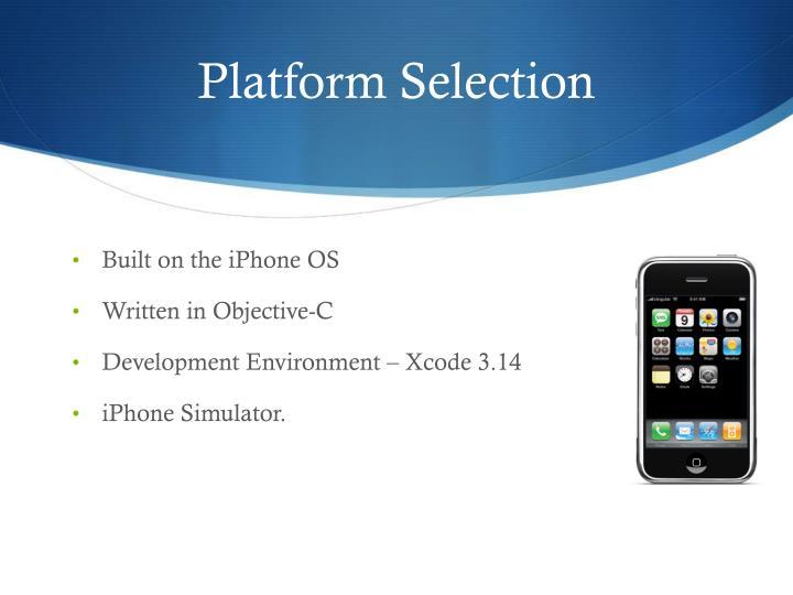 Platform Selection