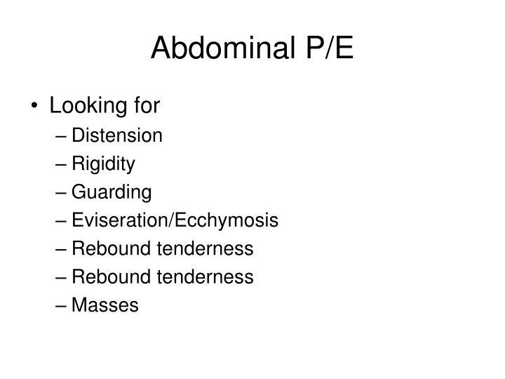 Abdominal P/E