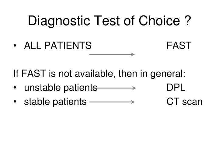 Diagnostic Test of Choice ?