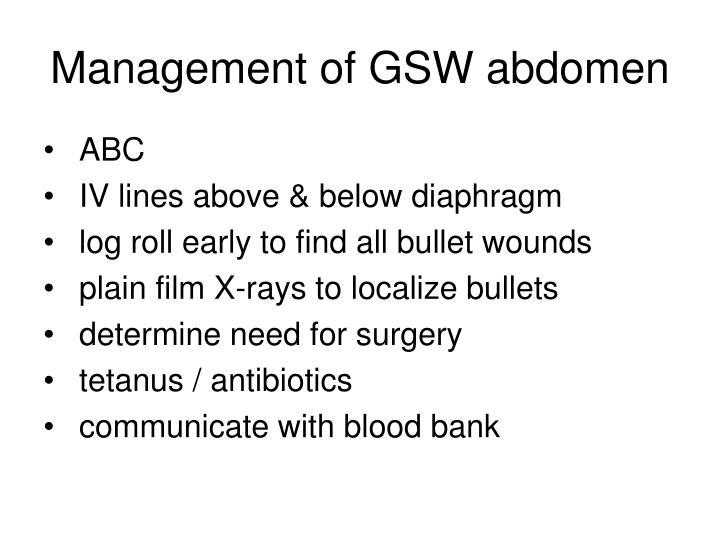 Management of GSW abdomen