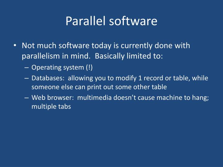 Parallel software