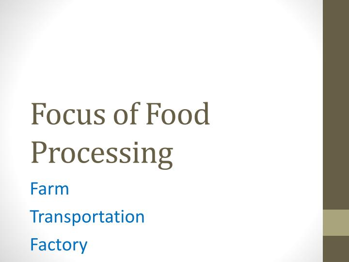 Focus of Food Processing