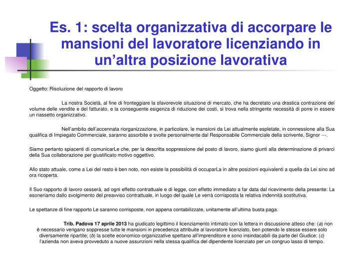 Es. 1: scelta organizzativa di accorpare le mansioni del lavoratore licenziando in un