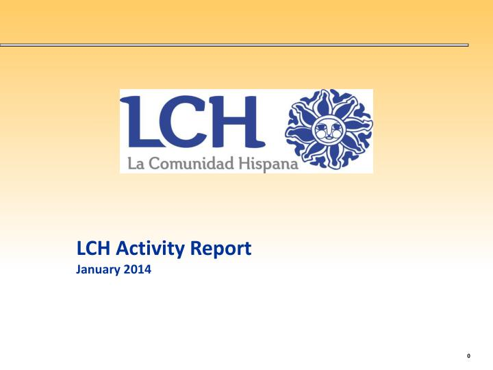 LCH Activity Report