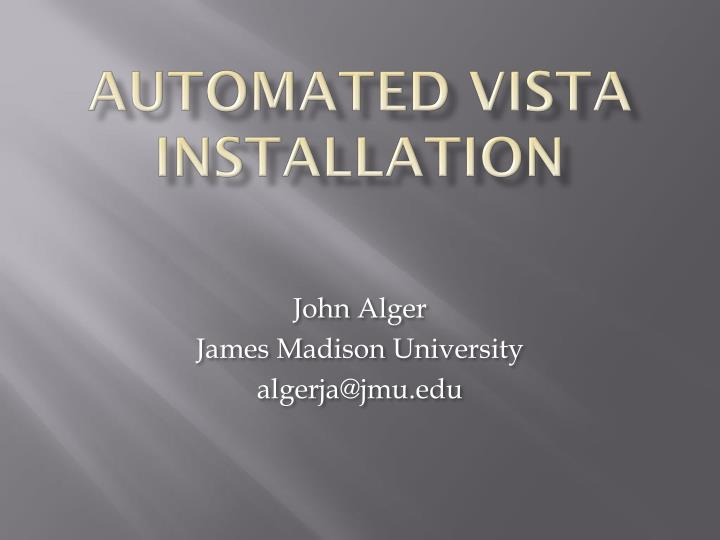 Automated vista installation