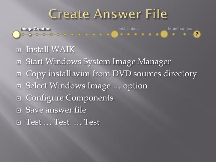 Create Answer File