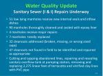 water quality update sanitary sewer i i repairs underway