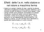 effetti delle f e m nello statore e nel rotore a macchina ferma1