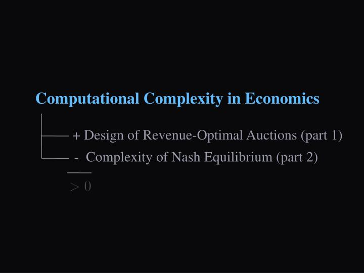 Computational Complexity in Economics