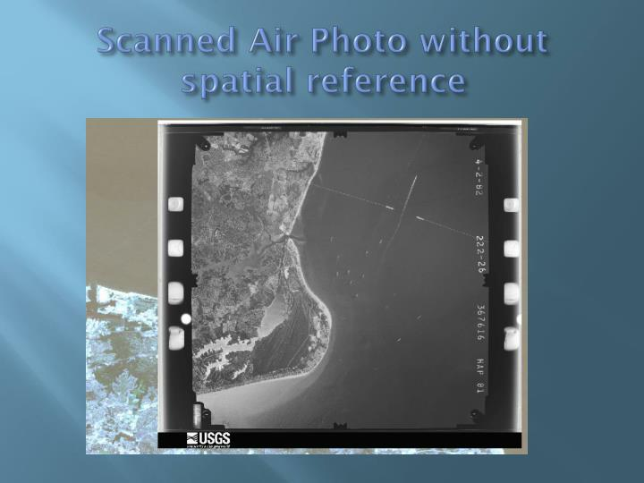 Scanned Air Photo without spatial reference