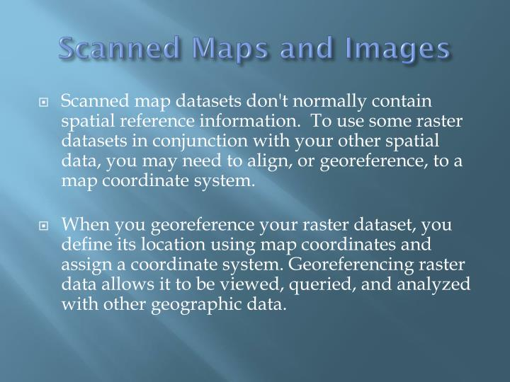 Scanned maps and images