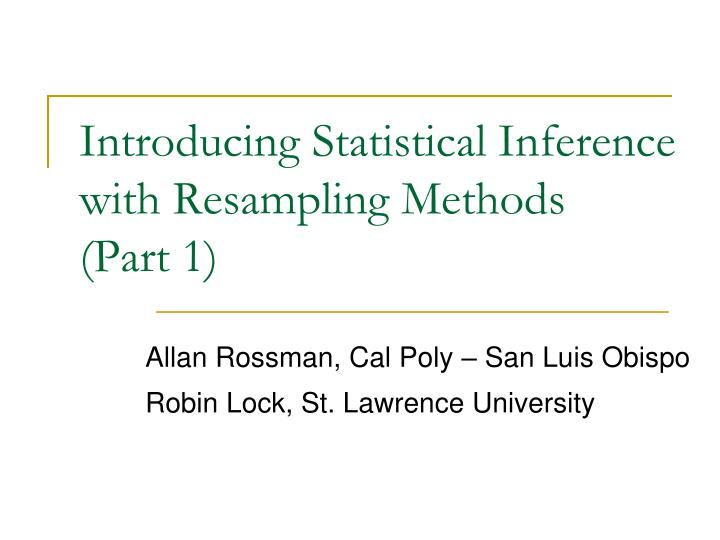 Introducing statistical inference with resampling methods part 1