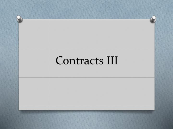 Contracts III