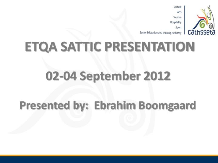 ETQA SATTIC PRESENTATION