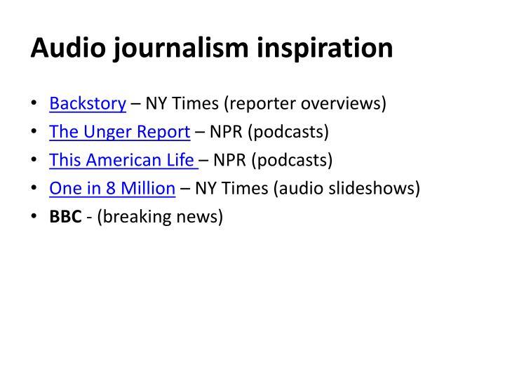 Audio journalism inspiration