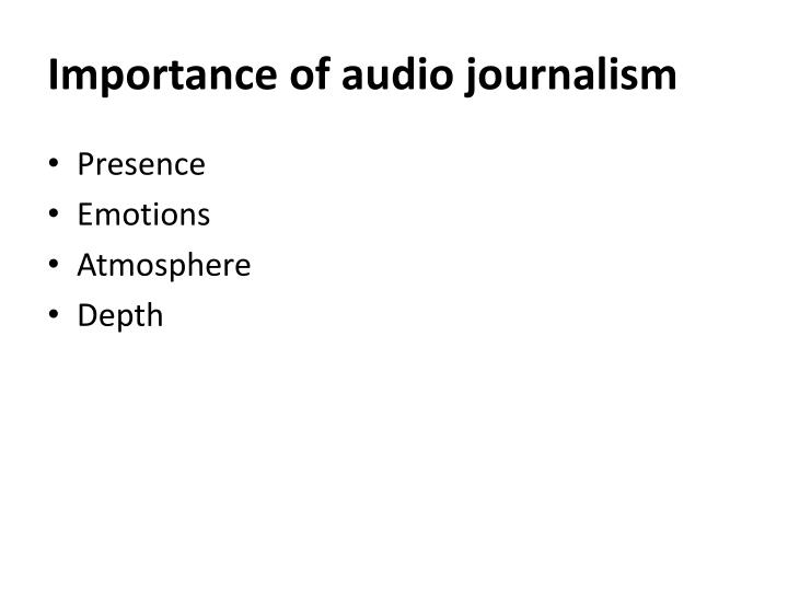 Importance of audio journalism