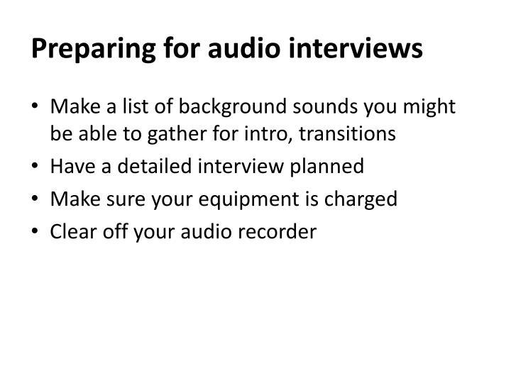 Preparing for audio interviews