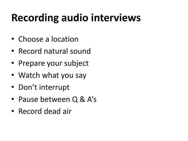 Recording audio interviews