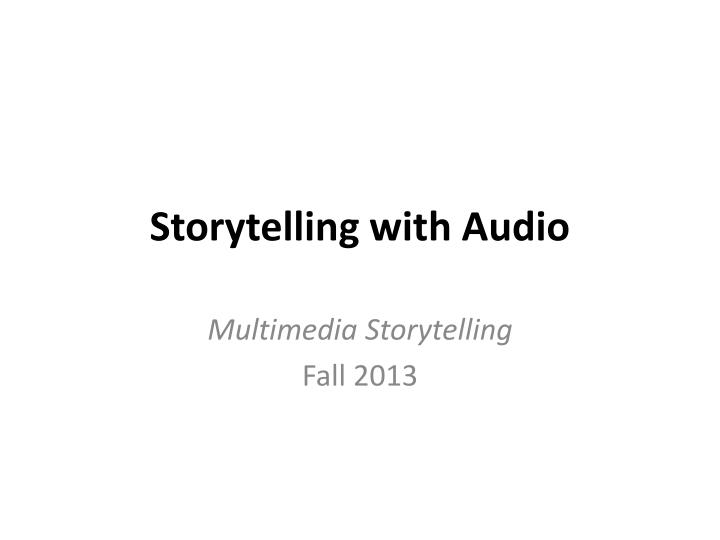 Storytelling with audio