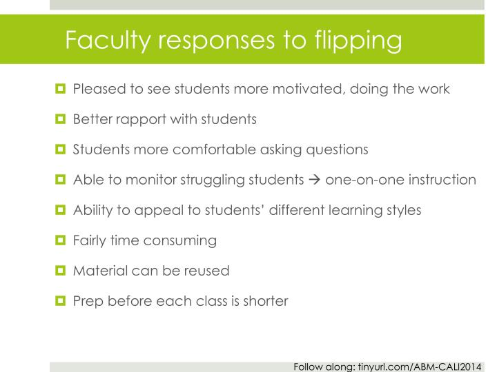 Faculty responses to flipping
