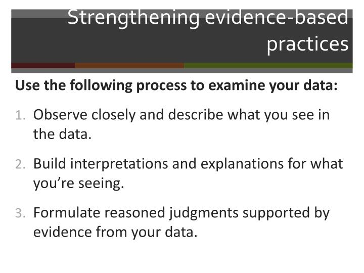 Strengthening evidence-based practices
