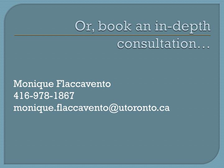 Or, book an in-depth consultation…