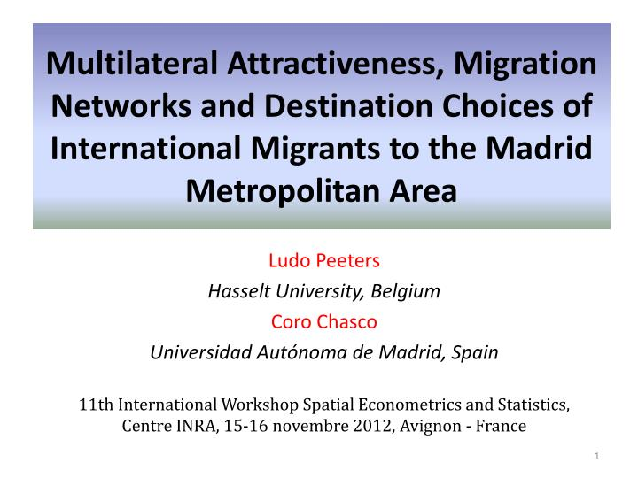 Multilateral Attractiveness, Migration Networks and Destination Choices of International Migrants to...