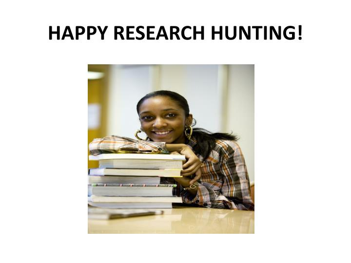HAPPY RESEARCH HUNTING!
