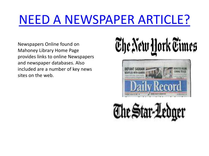 NEED A NEWSPAPER ARTICLE?