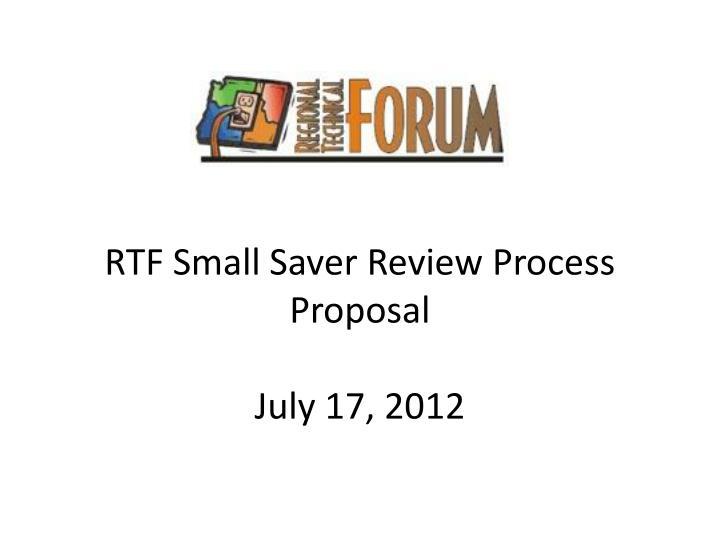RTF Small Saver Review Process