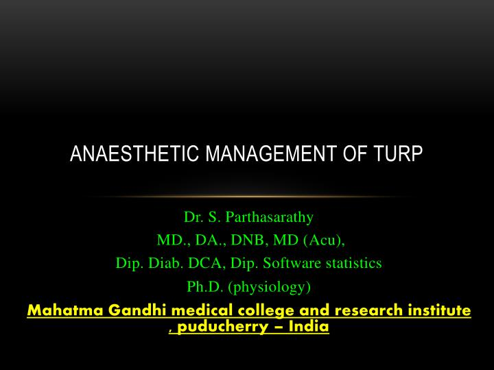 Anaesthetic management of turp
