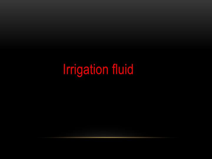 Irrigation fluid