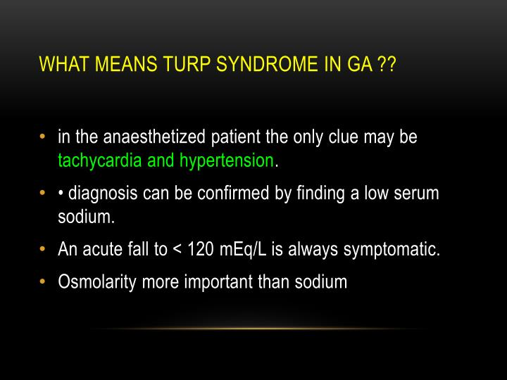 What means TURP syndrome in GA ??