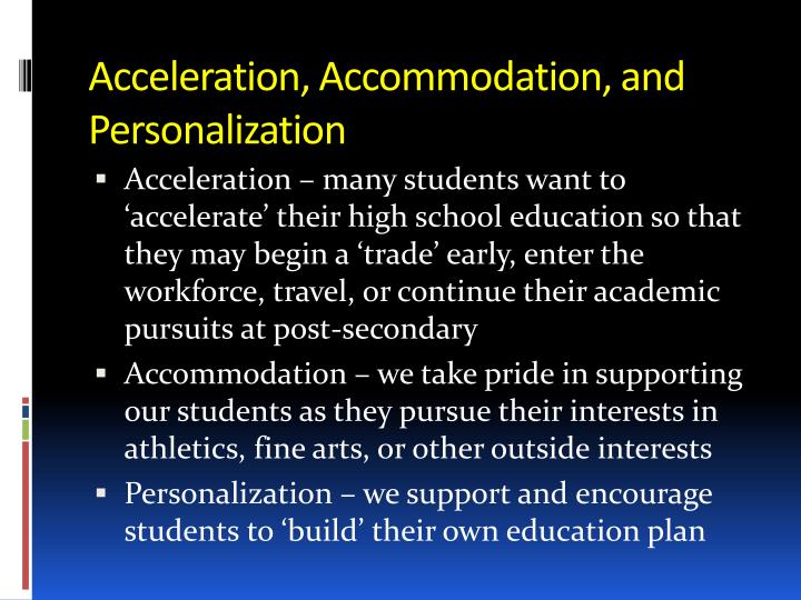 Acceleration, Accommodation, and Personalization