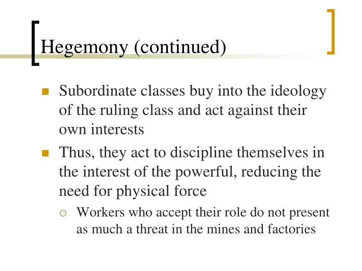 Hegemony (continued)