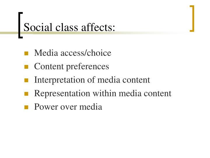 Social class affects: