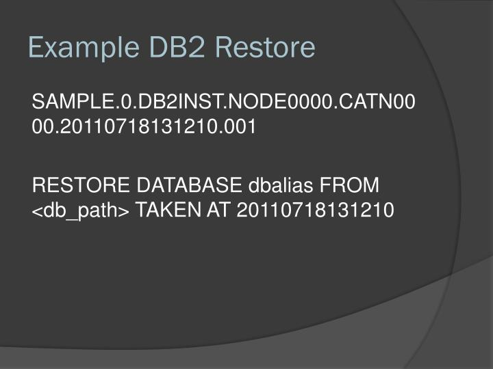 Example DB2 Restore