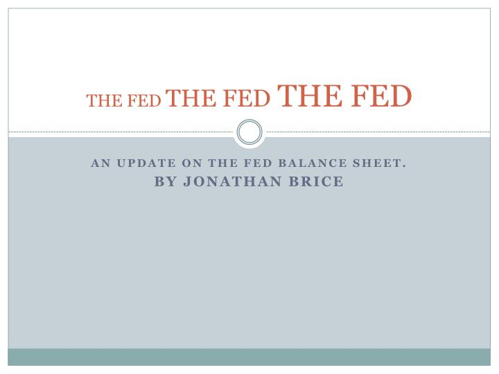 The fed the fed the fed